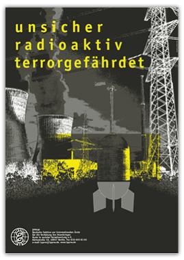 "Plakat A3 ""unsicher, radioaktiv, terrorgefährdet"""