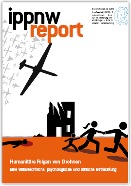 IPPNW-Report Humanitäre Folgen von Drohnen