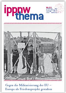 """Publikation """"IPPNW-Thema"""": Gegen die Militarisierung der EU – Europa als Friedensprojekt gestalten, März 2019"""