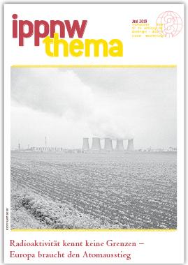 """Publikation """"IPPNW-Thema"""": Radioaktivität kennt keine Grenzen – Europa braucht den Atomausstieg, Juni 2019"""