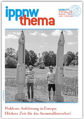 """Publikation """"IPPNW-Thema"""" : Nukleare Aufrüstung in Europa: Höchste Zeit für das Atomwaffenverbot, September 2019"""