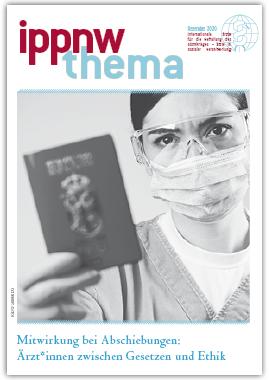 IPPNW-Thema Dezember 2020 Mitwirkung bei Abschiebungen: Ärzt*innen zwischen Gesetzen und Ethik