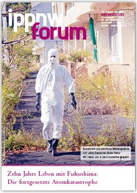 IPPNW-Forum 165 Zehn Jahre Leben mit Fukushima: Die fortgesetzte Atomkatastrophe